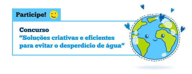 Concurso - Soluções criativas e eficientes para evitar o desperdício de água