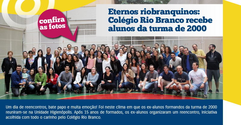 Eternos riobranquinos: Colégio Rio Branco recebe alunos da turma de 2000