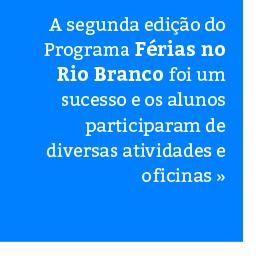 Férias no Rio Branco: diversão e aprendizado
