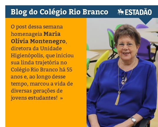 Blog do Colégio Rio Branco no Estadão - Homenagem à Maria Olívia Montenegro
