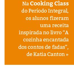 Durante a Cooking Class, alunos fazem uma receita encantada