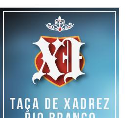 XI Taça de Xadrez Rio Branco
