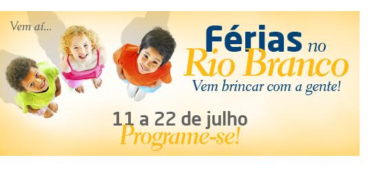 Vem aí: Férias no Rio Branco