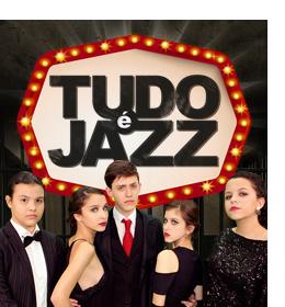 Tudo é Jazz: não perca este espetáculo!
