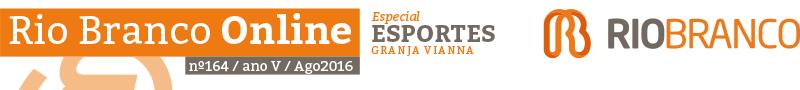 Rio Branco Online nº 164 - Especial Esportes Granja Vianna