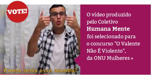 Humana Mente: vídeo concorre ao concurso da ONU Mulheres