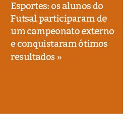 Futsal: alunos participam de jogos de integração