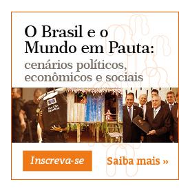 O Brasil e o Mundo em Pauta:  cenários políticos, econômicos e sociais