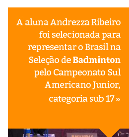 Aluna foi selecionada para Seleção Brasileira de Badminton