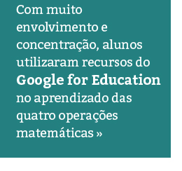 Tecnologia e Matemática: alunos utilizam ferramentas do Google for Education