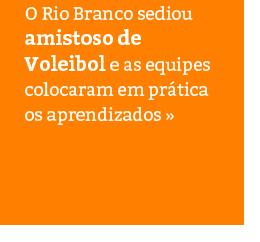 Amistoso de Voleibol no Colégio Rio Branco