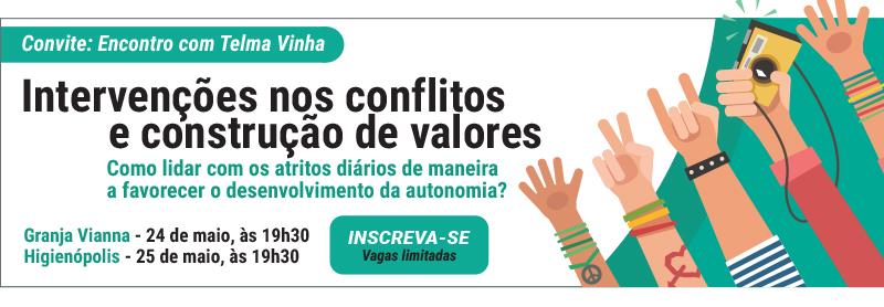 Participe: Intervenções nos conflitos e construção de valores - Como lidar com os atritos diários de maneira a favorecer o desenvolvimento da autonomia?