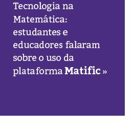 Alunos e educadores contam como é utilizar o Matific no aprendizado da Matemática