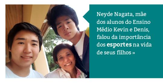 Neyde Nagata, mãe dos alunos Kevin e Denis, fala da importância dos esportes
