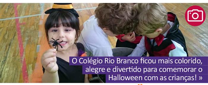 O Colégio Rio Branco ficou mais colorido, alegre e divertido para comemorar o Halloween com as crianças!
