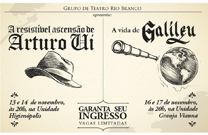 Grupo de Teatro Rio Branco apresenta os espetáculos 'A Resistível Ascensão de Arturo Ui' em 13 e 14 de novembro, e 'A Vida de Galileu' em 16 e 17 de novembro - Garanta seu ingresso!