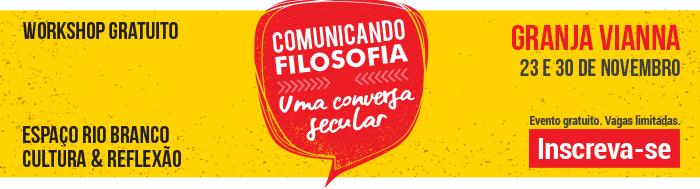 Workshop Gratuito - Comunicando Filosofia - Uma Conversa Secular - 23 e 30 de Novembro
