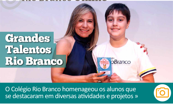 Grandes Talentos Rio Branco - O Colégio Rio Branco homenageou alunos que se destacaram em diversas atividades e projetos.