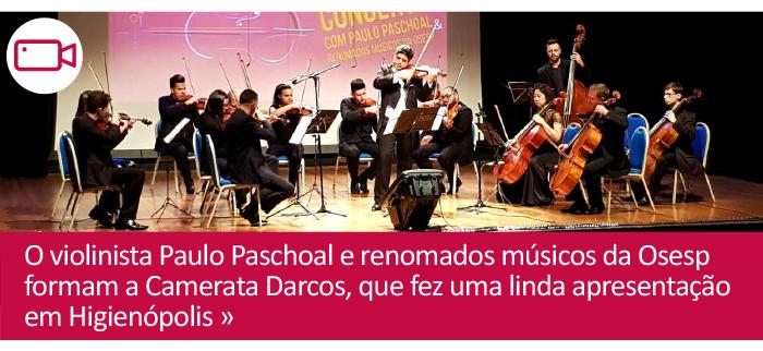 O violinista Paulo Paschoal e renomados músicos da Osesp formam a Camerata Darcos, que fez uma linda apresentação em Higienópolis.