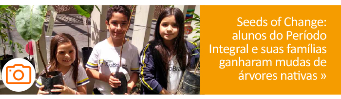 Seeds of Change: alunos do Período Integral e sua famílias ganharam mudas de árvores nativas.