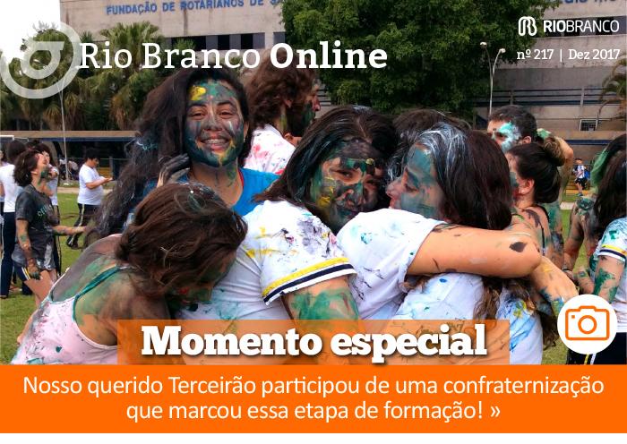 Rio Branco Online nº 217 - Momento Especial - Nosso querido Terceirão participou de uma confraternização que marcou essa etapa de formação!