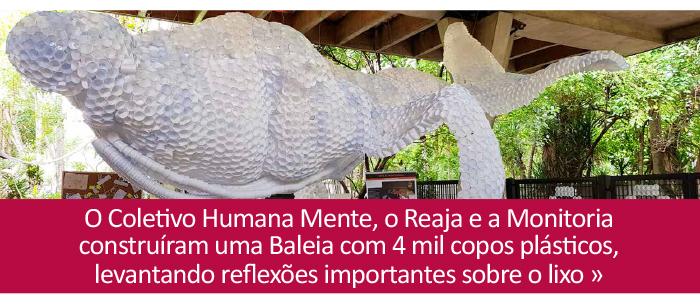 Responsabilidade e visibilidade: baleia construída com copos plásticos promove reflexão sobre o lixo
