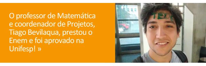 Professor Tiago Bevilaqua prestou Enem e foi aprovado na Unifesp