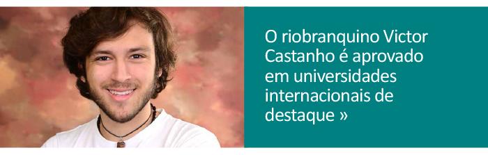 Riobranquino Victor Castanho é aprovado em universidades internacionais de destaque
