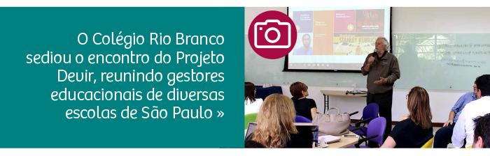 Colégio Rio Branco sedia reunião do Projeto Devir