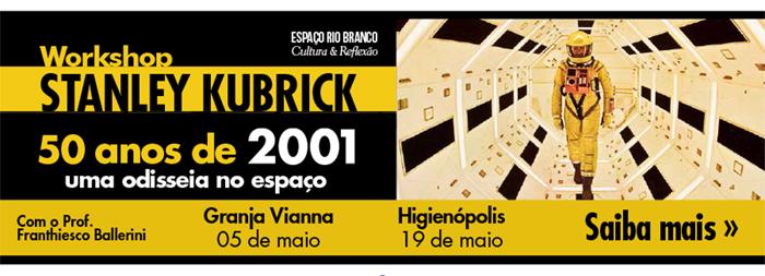 Workshop Stanley Kubrick - 50 anos de 2001