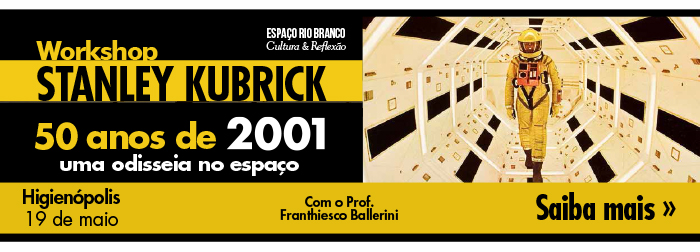 Workshop Stanley Kubrick - 50 anos de 2001