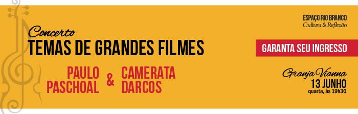 Concerto: Temas de Grandes Filmes com Paulo Paschoal & Camerata Darcos - Granja Vianna - 13 de junho