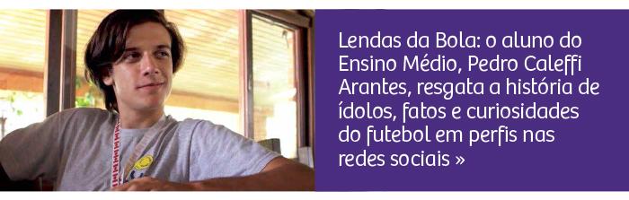 Lendas da Bola: aluno resgata a história do futebol em perfis nas redes sociais