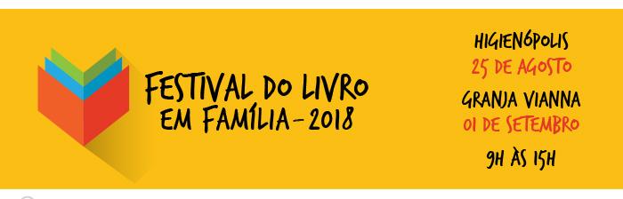 Festival do Livro em Família 2018 - Higienópolis 25/08, das 9h às 15h --- Granja Vianna 01/09, das 9h às 15h