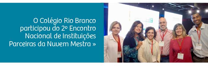 Instituições Rio Branco participam do Encontro Nacional de Parceiros da Nuvem Mestra