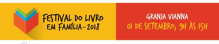 Festival do Livro em Família 2018 - Granja Vianna 01/09, das 9h às 15h