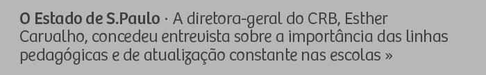 O Estado de S.Paulo - A diretora-geral do Rio Branco, Esther Carvalho, concedeu entrevista sobre a importância das linhas pedagógicas e da atualização constante nas escolas.