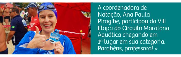 A coordenadora de Natação, Ana Paula Piragibe, participou da VIII Etapa do Circuíto Maratona Aquática chegando em 1º lugar em sua categoria. Parabéns, professora!