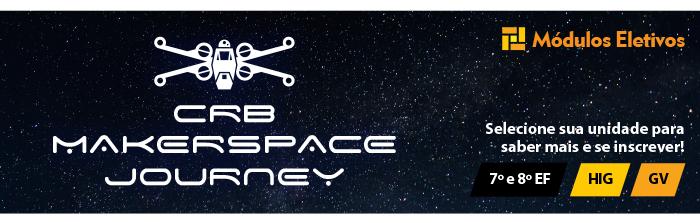 Módulo Eletivo - CRB MakerSpace Journey