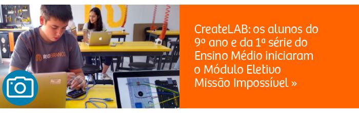 CreateLAB: Módulo Eletivo Missão Impossível