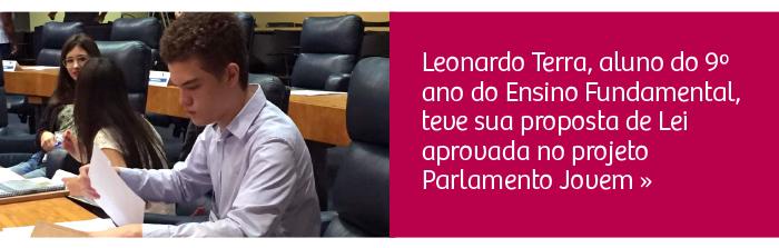 Leonardo Terra, aluno do 9º ano do Ensino Fundamental, teve sua proposta de Lei aprovada no projeto Parlamento Jovem.