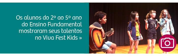 Os alunos do 2° ao 5° ano do Ensino Fundamental mostraram seus talentos no Viva Fest Kids.