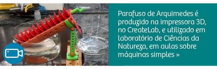 Parafuso de Arquimedes é produzido no CreateLab e utilizado em laboratório de Ciências da Natureza