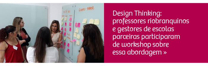Workshop de Design Thinking: a inovação nas escolas