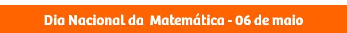 Dia Nacional da Matemática - 06 de maio