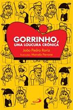 GORRINHO, UMA LOUCURA CRÔNICA