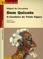 DOM QUIXOTE, O CAVALEIRO DA TRISTE FIGURA