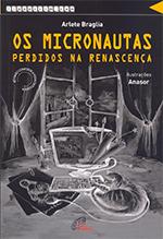 OS MICRONAUTAS PERDIDOS NA RENASCENÇA