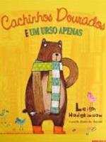 CACHINHOS DOURADOS E UM URSO APENAS