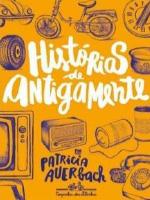 HISTÓRIAS DE ANTIGAMENTE